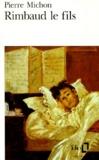 Pierre Michon - Rimbaud le fils.