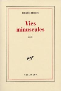 Pierre Michon - Vies minuscules - Récit.
