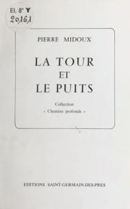 Pierre Midoux - La Tour et le Puits.