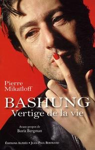 Pierre Mikaïloff - Alain Bashung - Vertige de la vie.