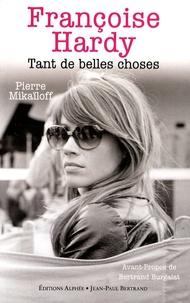 Pierre Mikaïloff - Françoise Hardy - Tant de belles choses.