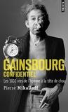 Pierre Mikaïloff - Gainsbourg confidentiel - Les 1 001 vies de l'homme à tête de chou.