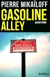 Pierre Mikaïloff - Gasoline Alley - Polaroïde.