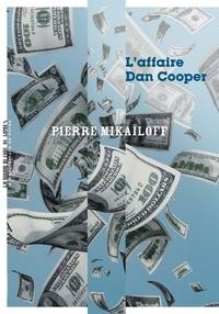 Pierre Mikaïloff - L'affaire Dan Cooper.