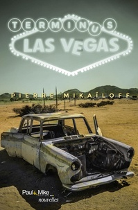 Pierre Mikaïloff - Terminus Las Vegas.