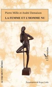Pierre Mille et André Demaison - La femme et l'homme nu.