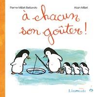 Pierre Millet-Bellando et Alain Millet - A chacun son goûter !.