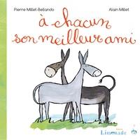 Pierre Millet-Bellando et Alain Millet - A chacun son meilleur ami.