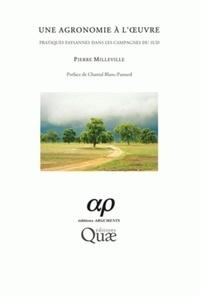 Pierre Milleville - Une agronomie à l'oeuvre - Pratiques paysannes dans les campagnes du Sud.