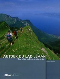 Pierre Millon - Autour du lac Léman - Les plus belles randonnées.