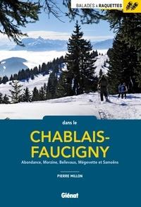 Pierre Millon - Balades à raquettes dans le Chablais-Faucigny - Abondance, Morzine, Bellevaux, Mégevette et Samoëns.