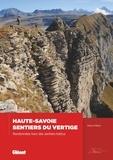 Pierre Millon - Haute-Savoie, sentiers du vertige - Randonnées hors des sentiers battus.