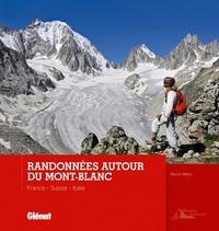 Pierre Millon - Randonnées autour du Mont-Blanc - France, Suisse, Italie.