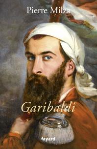 Pierre Milza - Garibaldi.