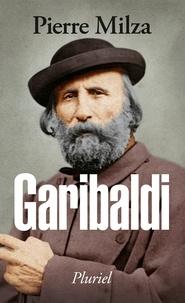 Garibaldi - Pierre Milza  