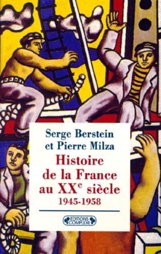 Pierre Milza et Serge Berstein - HISTOIRE DE LA FRANCE AU XXEME SIECLE. - Tome 3, 1945-1958.