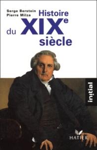 Pierre Milza et Serge Berstein - Histoire du XIXème siècle.