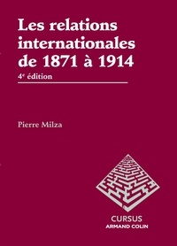 Pierre Milza - Les relations internationales de 1871 à 1914 - 4e édition.