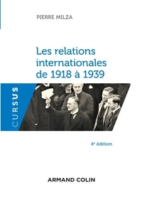 Pierre Milza - Les relations internationales de 1918 à 1939.