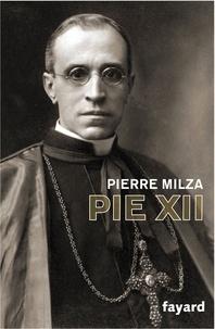 Pierre Milza - Pie XII.