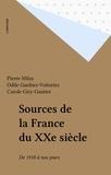 Pierre Milza - Sources de la France du XXe siècle - De 1918 à nos jours.
