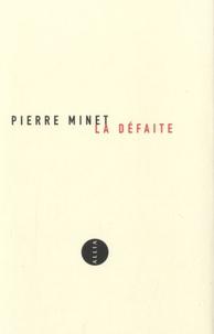 Pierre Minet - La Défaite - Confessions.