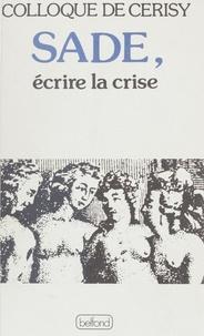Pierre Minet - Sade - Écrire la crise.