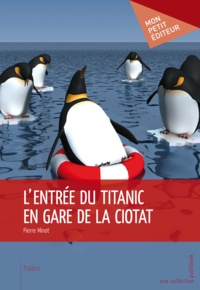 Pierre Minot - L'entrée du Titanic en gare de la Ciotat.