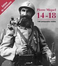 Pierre Miquel - 14-18 - Mille images inédites, édition du centenaire.