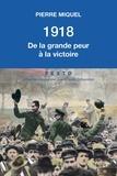 Pierre Miquel - 1918 - De la grande peur à la victoire.