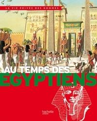Pierre Miquel - Au temps des Egyptiens.