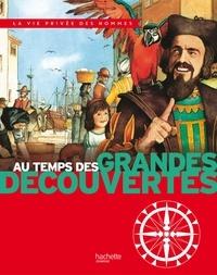 Pierre Miquel et Yves Cohat - Au temps des grandes découvertes.