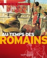 Pierre Miquel et Yves Cohat - Au temps des Romains.