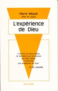 Pierre Miquel - L'expérience de Dieu.