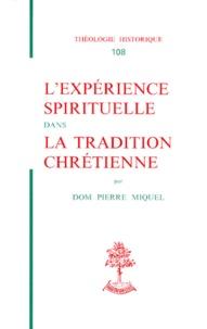 Pierre Miquel - L'expérience spirituelle dans la tradition chrétienne.