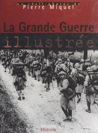 Pierre Miquel - La Grande guerre illustrée.