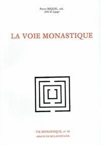 Pierre Miquel - La Voie monastique.