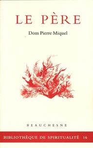 Pierre Miquel - Le père.