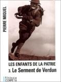 Pierre Miquel - Les Enfants de la Patrie Tome 3 : Le Serment de Verdun.