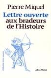 Pierre Miquel - Lettre ouverte aux bradeurs de l'Histoire.