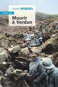 Pierre Miquel - MOURIR À VERDUN.