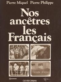 Pierre Miquel et Pierre Philippe - Nos ancêtres les Français.