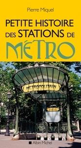 Pierre Miquel - Petite histoire des stations de métro.