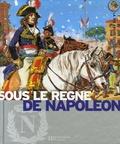 Pierre Miquel et Yves Cohat - Sous le règne de Napoléon - L'Europe au temps de l'Empire.