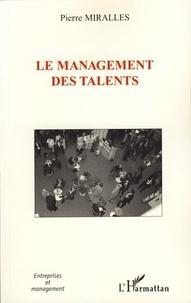 Pierre Mirallès - Le management des talents.
