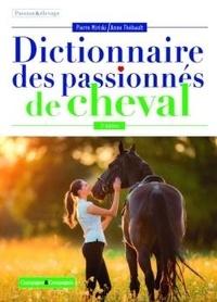 Pierre Miriski et Anne Thébault - Le dictionnaire des passionnés de cheval.