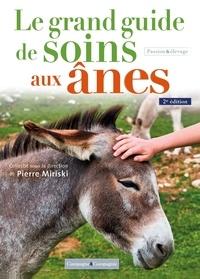 Pierre Miriski et Catherine Kaeffer - Le grand guide de soins aux ânes.