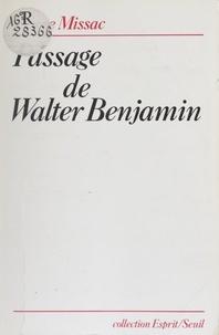 Pierre Missac - Passage de Walter Benjamin.