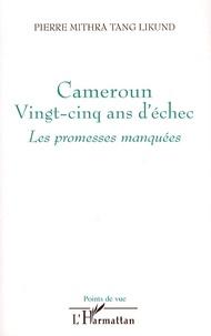Lemememonde.fr Cameroun, vingt-cinq ans d'échec - Les promesses manquées Image