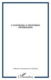 Pierre Moeglin - L'avenir de la télévision généraliste.